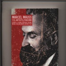 Libros: MARCEL MAUSS Y EL ANTIUTILITARISMO PIERRE LE VIGAN FREDERIC BLOND, MICHEL CALLO GASTOS ENVIO GRATIS. Lote 121721119