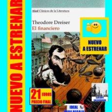 Libros: EL FINANCIERO - THEODORE DREISER - AKAL CLÁSICOS DE LA LITERATURA - 2017 - NUEVO. Lote 122045803