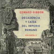 Libros: DECADENCIA Y CAIDA DEL IMPERIO ROMANO. VOLUMEN II EDWARD GIBBON ATALANTA GASTOS DE ENVIO GRATIS 2. Lote 122162391