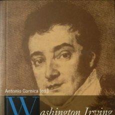 Libros: GARNICA, ANTONIO [ED.]. WASHINGTON IRVING EN ANDALUCÍA. TEXTOS DE VARIOS AUT. SEVILLA, 2004. . Lote 123416963