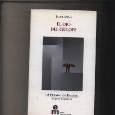 Libros: EL OJO DEL CÍCLOPE JAVIER MINA GASTOS DE ENVIO GRATIS. Lote 123860655