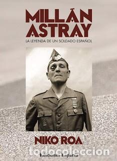MILLAN ASTRAY LA LEYENDA DE UN SOLDADO ESPAÑOL NIKO ROA GASTOS DE ENVIO GRATIS (Libros Nuevos - Literatura - Ensayo)