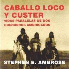 Libros: CABALLO LOCO Y CUSTER: VIDAS PARALELAS DE DOS GUERREROS AMERICANOS TURNER GASTOS DE ENVIO GRATIS. Lote 127443591