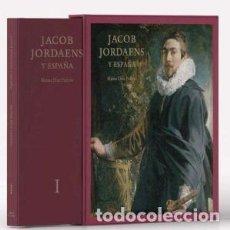 Libros: JACOB JORDAENS Y ESPAÑA (2 VOLS.) MATÍAS DÍAZ PADRÓN PRENSA IBÉRICA, 2018 GASTOS DE ENVIO GRATIS. Lote 127449843