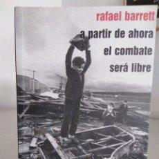 Libros: A PARTIR DE AHORA EL COMBATE SERÁ LIBRE. Lote 127842460