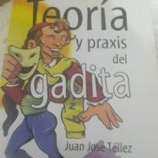 Libros: TEORÍA Y PRAXIS DEL GADITA. JUAN JOSÉ TÉLLEZ. Lote 127876780