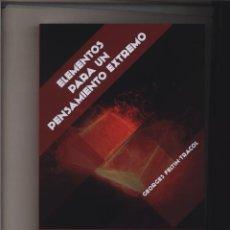 Libros: ELEMENTOS PARA UN PENSAMIENTO EXTREMO GEORGES FELTIN-TRACOL FIDES 2018 GASTOS DE ENVIO GRATIS. Lote 127950075