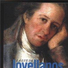 Libros: LA LUZ DE JOVELLANOS EXPOSICION CONMEMORATIVA DEL BICENTENARIO DE LA MUERTE DE GASPAR MELCHOR DE JOV. Lote 127956731