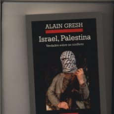Libros: ISRAEL, PALESTINA. VERDADES SOBRE UN CONFLICTO ALAIN GRESH GASTOS DE ENVIO GRATIS. Lote 128130711