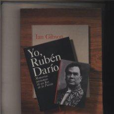 Libros: YO, RUBÉN DARÍO. MEMORIAS PÓSTUMAS DE UN REY DE LA POESÍA IAN GIBSON : AGUILAR 2002 GASTOS GRATIS. Lote 128130927