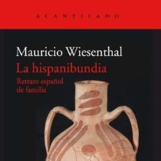 Libros: LA HISPANIBUNDIA RETRATO ESPAÑOL DE FAMILIA WIESENTHAL, MAURICIO ACANTILADO GASTOS ENVIO GRATIS. Lote 133158806
