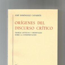 Libros: ORÍGENES DEL DISCURSO CRÍTICO. TEORÍAS ANTIGUAS Y MEDIEVALES SOBRE LA INTERPRETACIÓN.. Lote 133098678