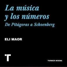 Libros: LA MÚSICA Y LOS NÚMEROS DE PITÁGORAS A SCHOENBERG MAOR, ELI TURNER, 2018 GASTOS DE ENVIO GRATIS. Lote 133287238