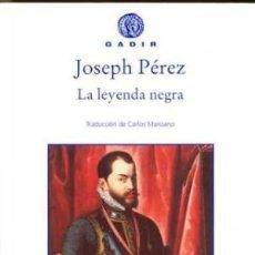 Libros: LA LEYENDA NEGRA PÉREZ, JOSEPH GADIR EDITORIAL, 2018 GASTOS DE ENVIO GRATIS. Lote 133287630