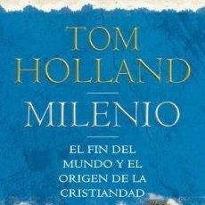 Libros: MILENIO EL FIN DEL MUNDO Y EL ORIGEN DE LA CRISTIANDAD HOLLAND, TOM ATICO DE LIBROS, 2018. CONDIC. Lote 133288158