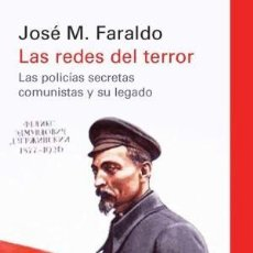 Libros: LAS REDES DEL TERROR LAS POLICIAS SECRETAS COMUNISTAS Y SU LEGADO FARALDO JOSÉ M. GALAXIA GUTENBERG. Lote 133288390