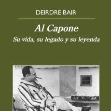 Libros: AL CAPONE SU VIDA, SU LEGADO Y SU LEYENDA BLAIR, DEIRDRE ANAGRAMA, 2018 GASTOS DE ENVIO GRATIS. Lote 133290122