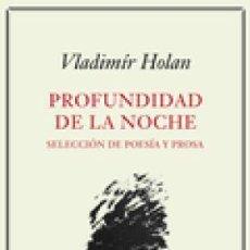 Libros: PROFUNDIDAD DE LA NOCHE HOLAN, VLADIMÍR GALAXIA GUTENBERG, S.L., 2018. GASTOS DE ENVIO GRATIS. Lote 133845138