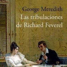 Libros: LAS TRIBULACIONES DE RICHARD FEVEREL MEREDITH, GEORGE ATICO, 2018. . Lote 133846146