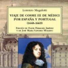 Libros: VIAJE DE COSME III DE MÉDICI POR ESPAÑA Y PORTUGAL (1668-1669) MAGALOTTI, LORENZO MIRAGUANO EDICIO. Lote 133846442