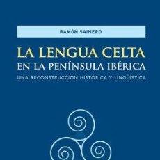 Libros: LA LENGUA CELTA EN LA PENÍNSULA IBÉRICA SAINERO, RAMÓN GASTOS DE ENVIO GRATIS. Lote 143677848