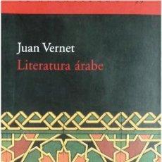 Libros: VERNET, JUAN. LITERATURA ÁRABE. 2002.. Lote 136680382