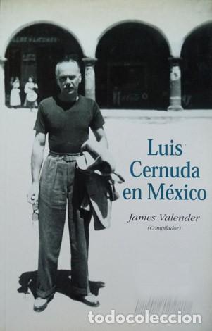 VALENDER, JAMES LUIS CERNUDA EN MÉXICO. 2002. (Libros Nuevos - Literatura - Ensayo)