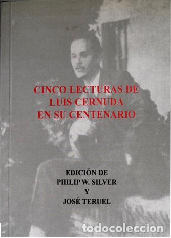 SILVER, PHILIP W. [EDITOR]. CINCO LECTURAS DE LUIS CERNUDA EN SU CENTENARIO. 2002. (Libros Nuevos - Literatura - Ensayo)