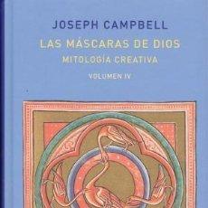 Libros: LAS MÁSCARAS DE DIOS VOL. IV: MITOLOGÍA CREATIVA CAMPBELL, JOSEPH TAPA DURA EDICIONES ATALANTA 4. Lote 206305862