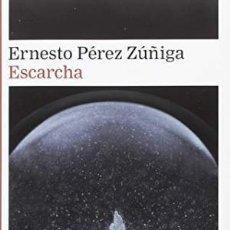 books - Escarcha Pérez Zúñiga, Ernesto Galaxia Gutenberg, S.L., 2018. GASTOS DE ENVIO GRATIS - 137682194