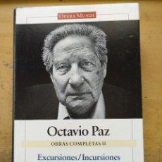Libros: OBRAS COMPLETAS II. EXCURSIONES/INCURSIONES DOMINIO EXTRANJERO FUNDACIÓN Y DISIDENCIA OCTAVIO PAZ DE. Lote 204501013