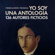 Libros: YO SOY UNA ANTOLOGÍA PESSOA, FERNANDO PRE-TEXTOS, BARCELONA, 2018. GASTOS DE ENVIO GRATIS. Lote 140060094