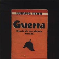 Libros: GUERRA. DIARIO DE UN SOLDADO ALEMAN. RENN, LUDWIG EDITORIAL MUNDO LATINO 1929 GASTOS ENVIO GRATIS. Lote 140064094