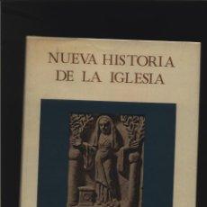 Libros: NUEVA HISTORIA DE LA IGLESIA, TOMO I: DESDE LOS ORÍGENES A SAN GREGORIO MAGNO CRISTIANDAD. MADRI. Lote 140072218
