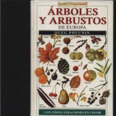 Libros: ÁRBOLES Y ARBUSTOS DE EUROPA POLUNIN, OLEG OMEGA. GASTOS DE ENVIO GRATIS . Lote 140073310