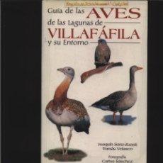 Libros: GUIA DE LAS AVES DE LAS LAGUNAS DE VILLAFÁFILA Y SU ENTORNO JOAQUÍN SANZ-ZUASTI GASTOS ENVIO GRATI. Lote 140073606