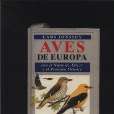 Libros: AVES DE EUROPA. CON EL NORTE DE AFRICA Y EL PROXIMO ORIENTE. JONSSON, LARS. : OMEGA., BARCELONA., 1. Lote 140073866