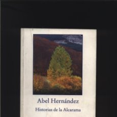 Libros: HISTORIAS DE LA ALCARAMA ABEL HERNANDEZ GADIR, GASTOS DE ENVIO GRATIS. Lote 140087274