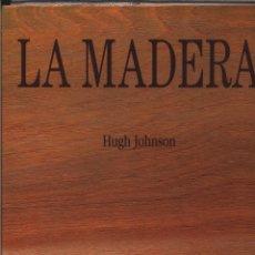 Libros: LA MADERA JOHNSON, HUGH DE MADER ANATOMIA DE LA MADERA. ARQUITECTURA EN MADERA. INGENIERIA EN MAD. Lote 140093782