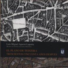 Libros: EL PLANO DE TEIXEIRA TRESCIENTOS CINCUENTA AÑOS DESPUÉS. APARISI LAPORTA, LUIS MIGUEL. AYUNTAMIENT. Lote 140094598