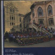 Libros: EL PILAR, CIEN AÑOS DE HISTORIA 1907 - 2007. COLEGIO EL PILAR DE MADRID GASTOS DE ENVIO GRATIS . Lote 140099870