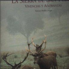 Libros: LA SIERRA DE SAN PEDRO. VIVENCIAS Y AÑORANZAS. PINILLA CRESPO, PATRICIO BARCELONA, LUNWERG, 2001. 2. Lote 140162570