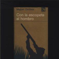 Libros: CON LA ESCOPETA AL HOMBRO MIGUEL DELIBES EDICIONES DESTINO GASTOS DE ENVIO GRATIS. Lote 140171090