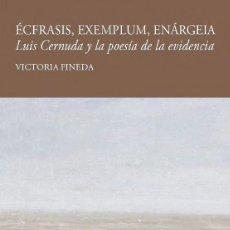 Libros: ÉCFRASIS, EXEMPLUM, ENÁRGEIA. LUIS CERNUDA Y LA POESÍA DE LA EVIDENCIA (V. PINEDA) CALAMBUR 2018. Lote 140611566