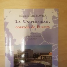 Libros: LA UNIVERSIDAD, CORAZÓN DE EUROPA FRANCISCO MICHAVILA 2008. TAPA BLANDA.. Lote 140715126