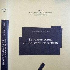 Libros: MARTIN, FRANCISCO JOSÉ [EDITOR]. ESTUDIOS SOBRE «EL POLÍTICO» DE AZORÍN. TEXTO Y CONTEXTO. 2002.. Lote 140975126