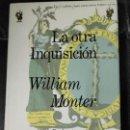 Libros: LA OTRA INQUISICION DE WILLIAM MONTER. Lote 141338302