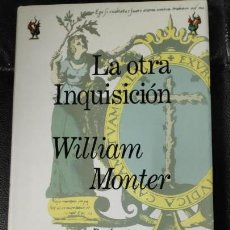 Libros: LA OTRA INQUISICION DE WILLIAM MONTER. Lote 141338302