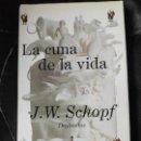 Libros: LA CUNA DE LA VIDA J.W.SCHOPF. Lote 141340994
