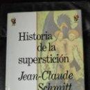 Libros: HISTORIA DE LA SUPESTICION JEAN -CLAUDE SCHMITT. Lote 141455874